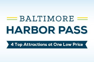 Baltimore's Harbor Pass Vacation Package
