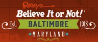 Ripley's Believe It or Not! - Baltimore